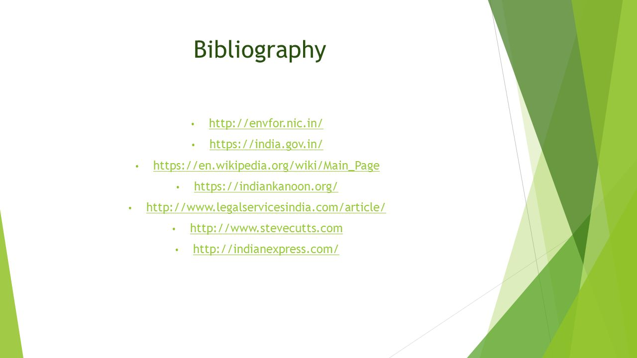 Bibliography http://envfor.nic.in/ https://india.gov.in/