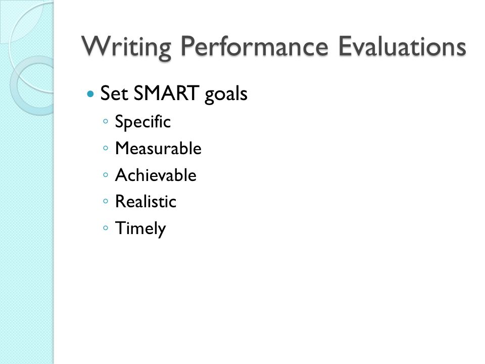 writing performance review goals Learn how to gather performance feedback, write reviews, and deliver them effectively, while making performance review conversations part of your management year-round.
