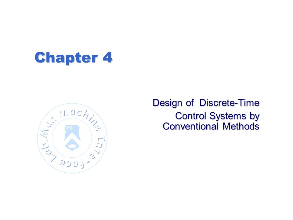 Design of Discrete-Time Control Systems by Conventional Methods