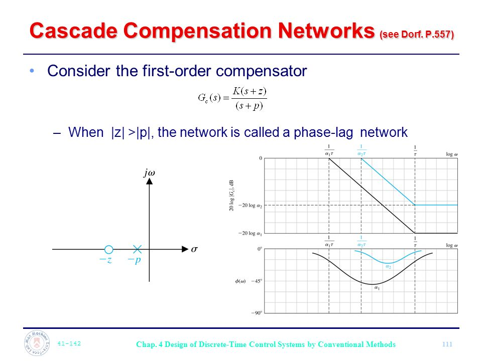 Cascade Compensation Networks (see Dorf. P.557)