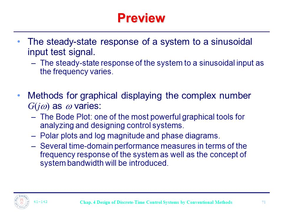 Preview The steady-state response of a system to a sinusoidal input test signal.