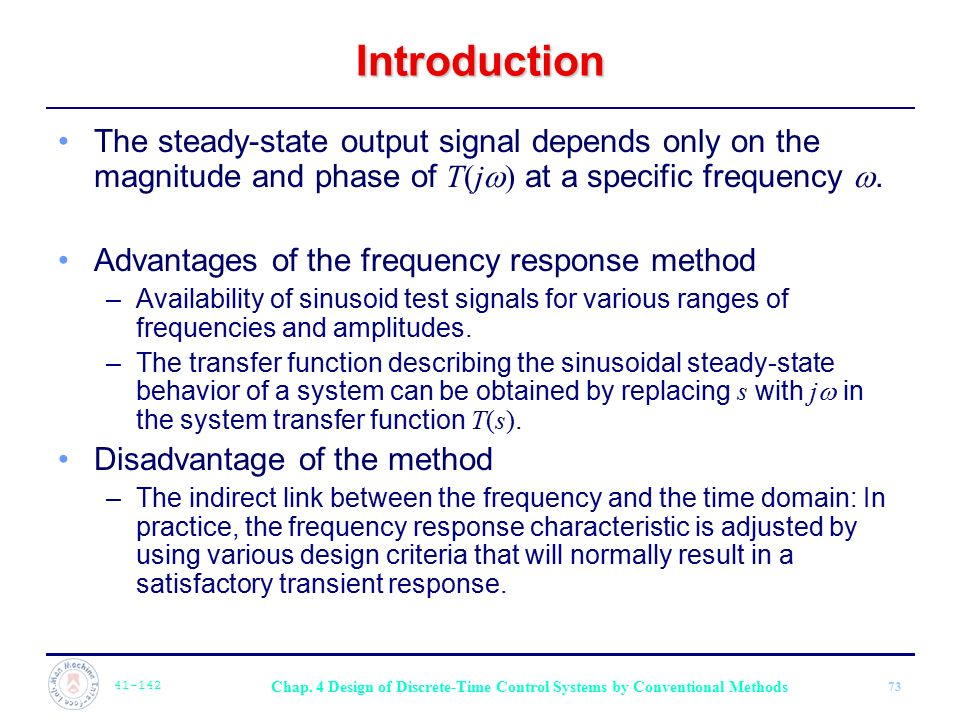 Introduction The steady-state output signal depends only on the magnitude and phase of T(j) at a specific frequency .