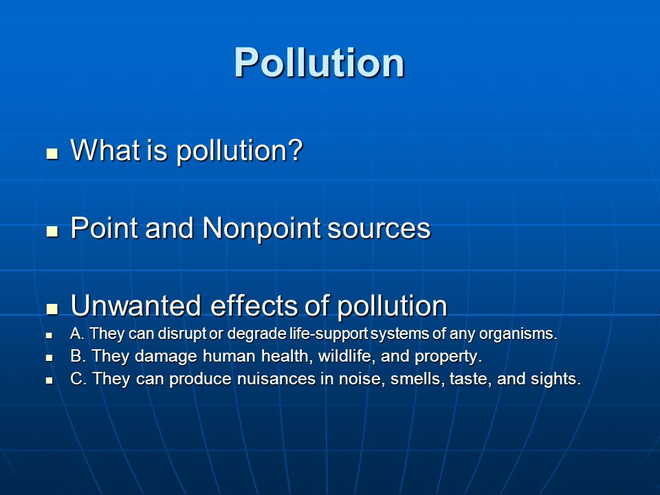 Pollution What is pollution Point and Nonpoint sources