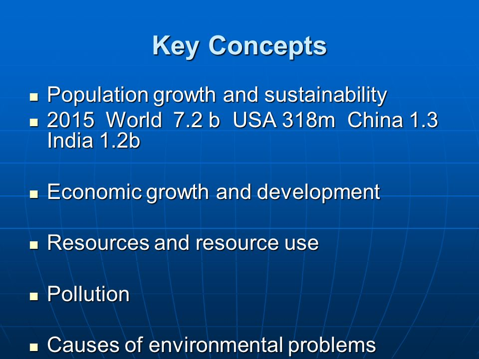 Key Concepts Population growth and sustainability