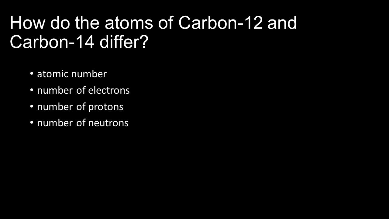 how does carbon dating help scientists Carbon-14 dating radio-carbon dating is a method of obtaining age estimates on organic materials  scientists burn a small piece to convert it into carbon dioxide.
