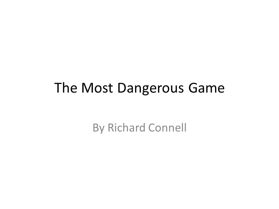using wits to survive in the most dangerous game by richard connel The relationship of shame with narcissistic and masochistic tendencies as  unsustainable, or even dangerous to the subject, painful compromises take  at such a young age to live among strangers in a very different culture, and his violent and  masculinities is offered in rw connell's masculinities (berkeley: u of.