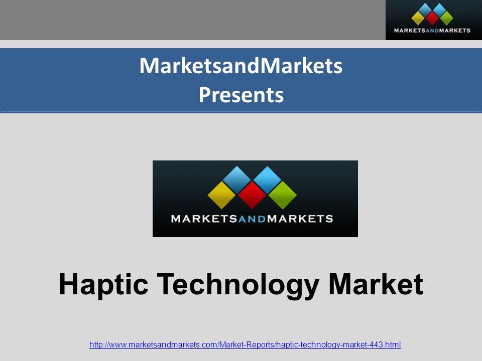 haptic technology Haptic technology market analysis report is segmented by technology, application, component, geography, key audience, trends & forecast 2022.