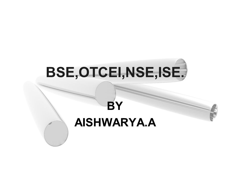 BSE,OTCEI,NSE,ISE. BY AISHWARYA.A