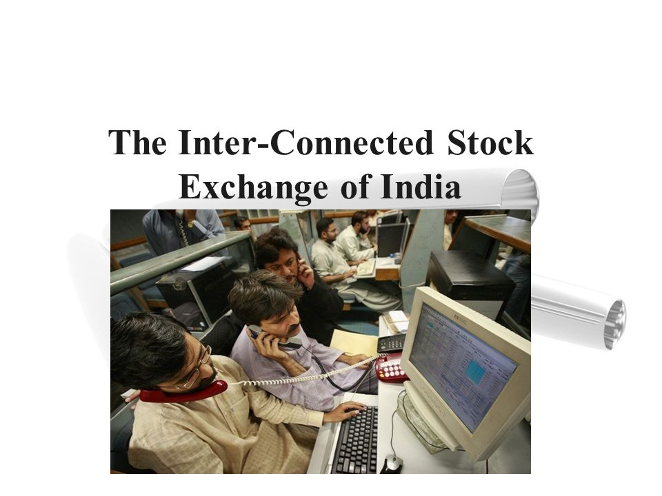 The Inter-Connected Stock Exchange of India