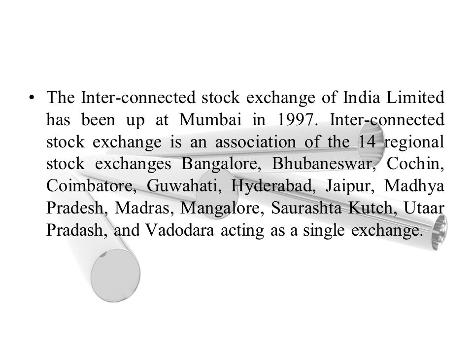 The Inter-connected stock exchange of India Limited has been up at Mumbai in 1997.