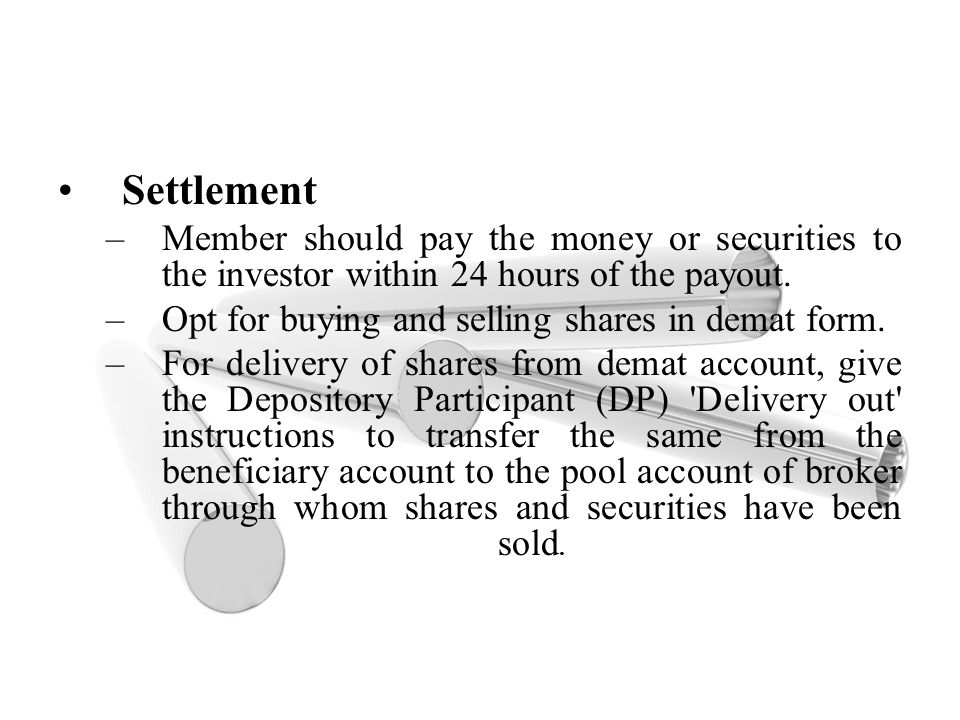 Settlement Member should pay the money or securities to the investor within 24 hours of the payout.