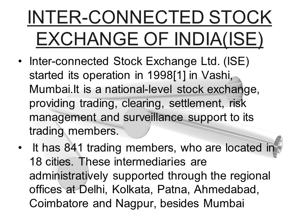 INTER-CONNECTED STOCK EXCHANGE OF INDIA(ISE)
