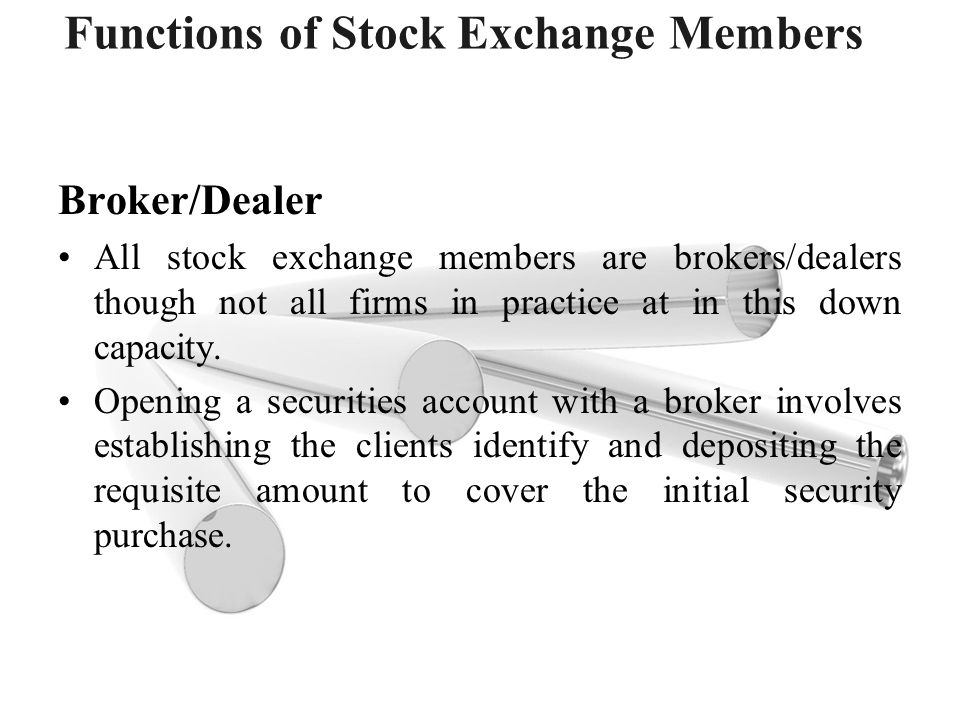 Functions of Stock Exchange Members