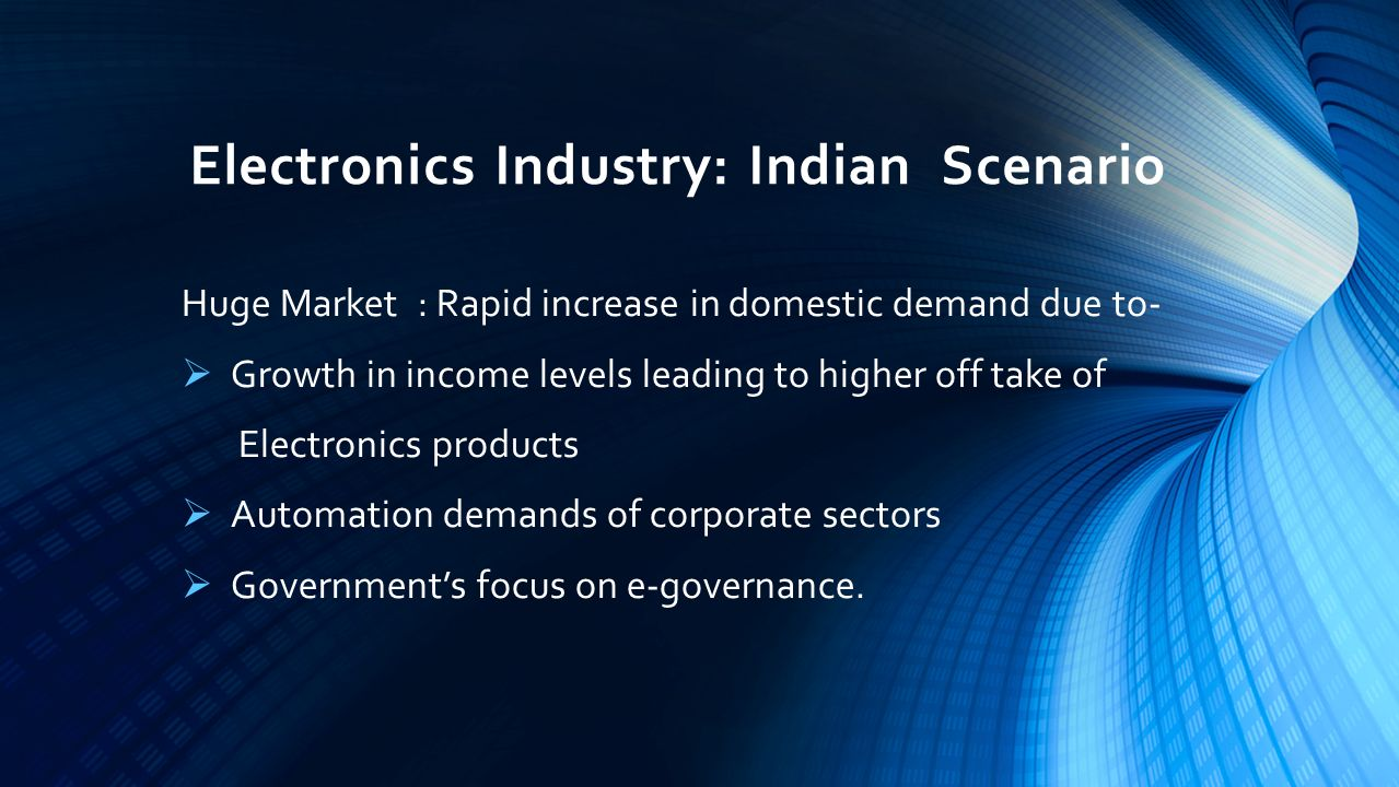 Electronics Industry: Indian Scenario