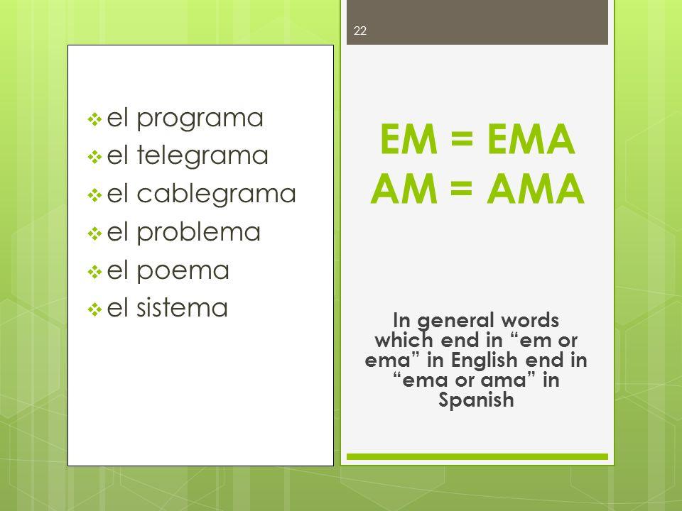 EM = EMA AM = AMA el programa el telegrama el cablegrama el problema