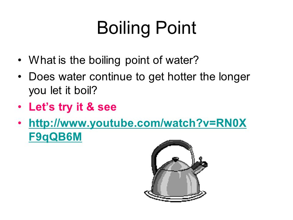 boiling point of water essay Your essay is far too long please try to cut out any superfluous text and boil it down to about 10 pages  boil (something) out of (something) to use boiling water to clean a substance (such as a stain) from an item do you know if can you boil grass stains out of cotton see also:  if an emotion, especially anger, reaches boiling point.