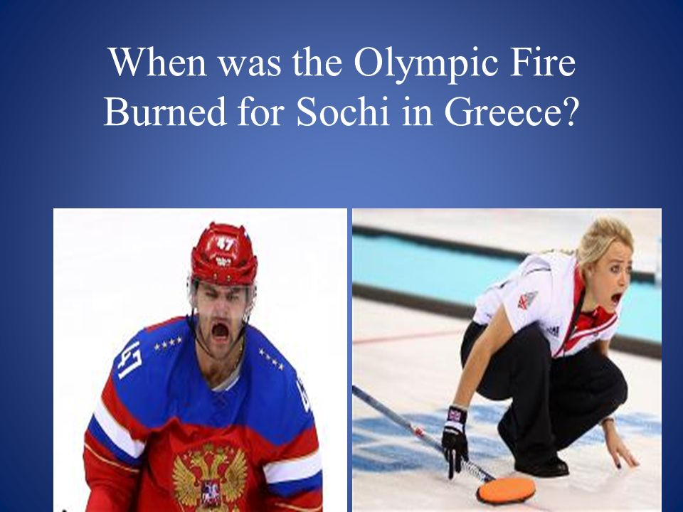 When was the Olympic Fire Burned for Sochi in Greece