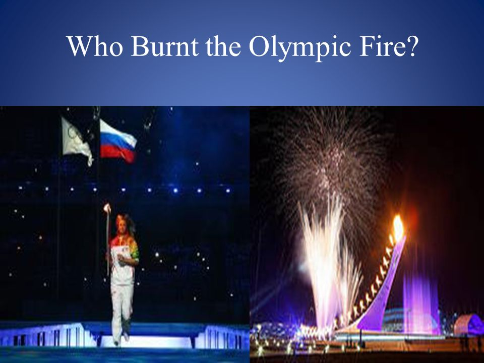 Who Burnt the Olympic Fire