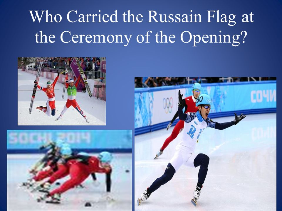 Who Carried the Russain Flag at the Ceremony of the Opening
