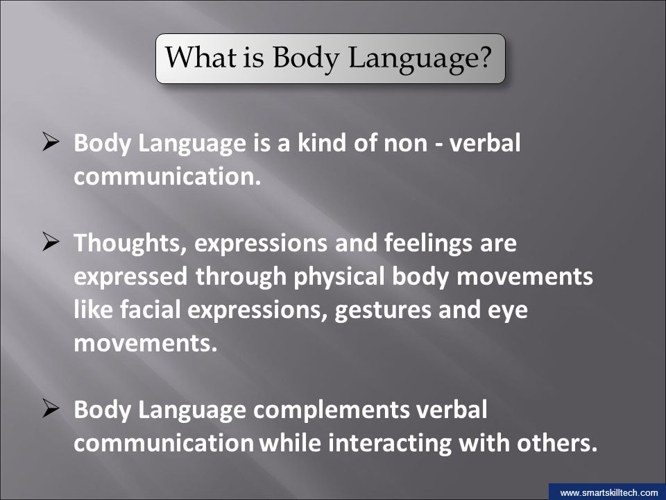 communication through body movement Movement, in fact is a main source of communication for modern human beings and is the earliest and most primitive as well as the most advanced form of communication even spoken language is based on movement and gesture.
