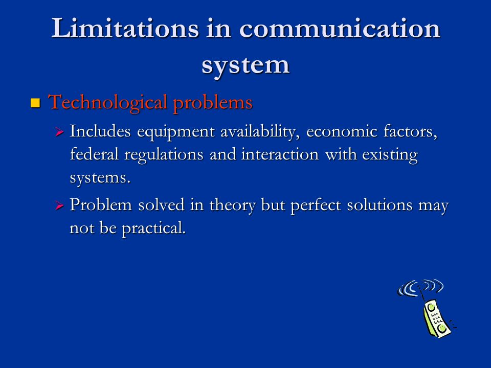 limitations of communication There are clear advantages and disadvantages of online communication that need to be considered when planning civic engagement & community engagement this article breaks down the 8 advantages and disadvantages of online communication and internet communication for community engagement.