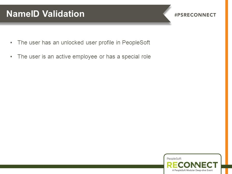 NameID Validation The user has an unlocked user profile in PeopleSoft