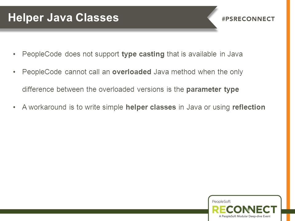 Helper Java Classes PeopleCode does not support type casting that is available in Java.