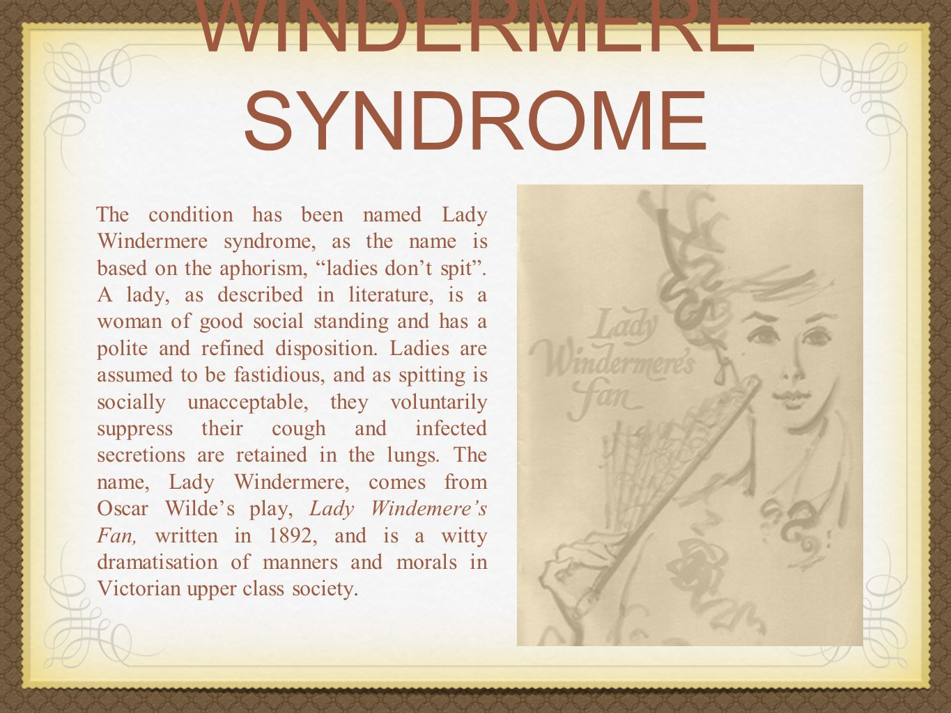 lady windermere s fan literary devices It's the party of the social season, but instead of celebrating, lady windermere  suspects her husband is having an affair with a mysterious and beautiful stranger.