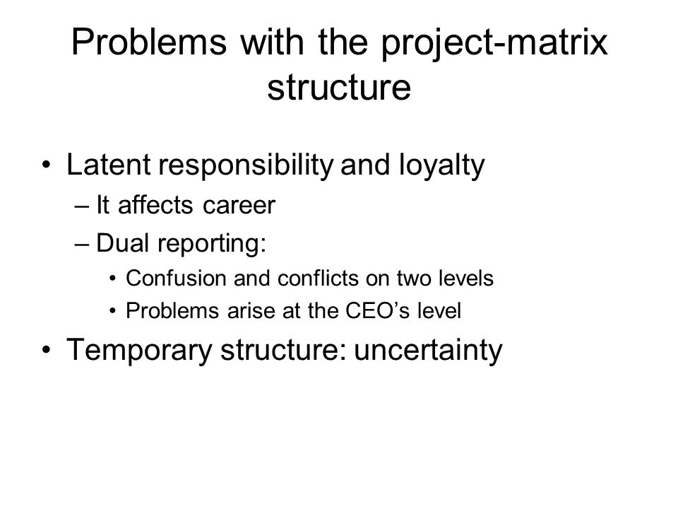 problems of matrix organizations Beyond the matrix organization organizational restructuring is no longer the answer—if it ever was—to the most difficult problems of shifting organizational.