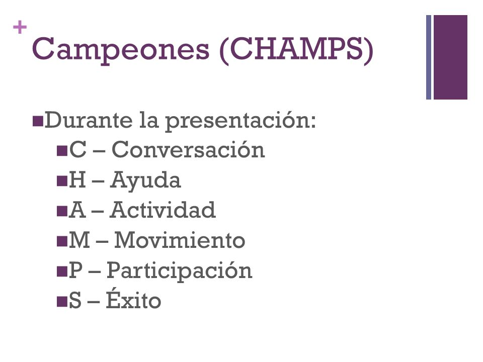Campeones (CHAMPS) Durante la presentación: C – Conversación H – Ayuda