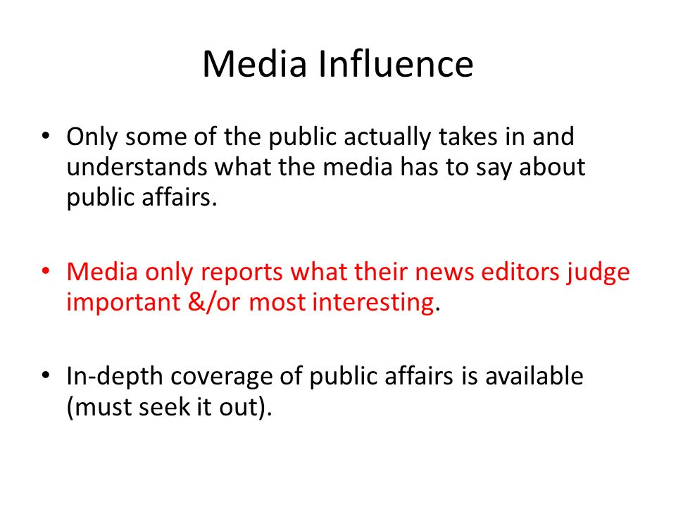 how the media influences the public perception The role and influence of mass media mass media is communication—whether written, broadcast, or spoken—that reaches a large audience this includes television, radio, advertising, movies, the internet, newspapers, magazines, and so forth.