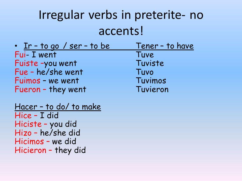 Irregular verbs in preterite- no accents!