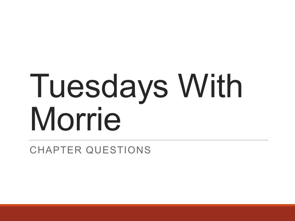 an analysis of chapters 1 2 and 5 of tuesdays with morrie