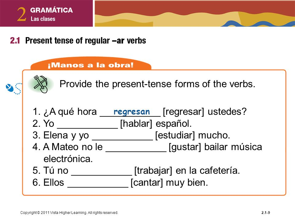 Provide the present-tense forms of the verbs.