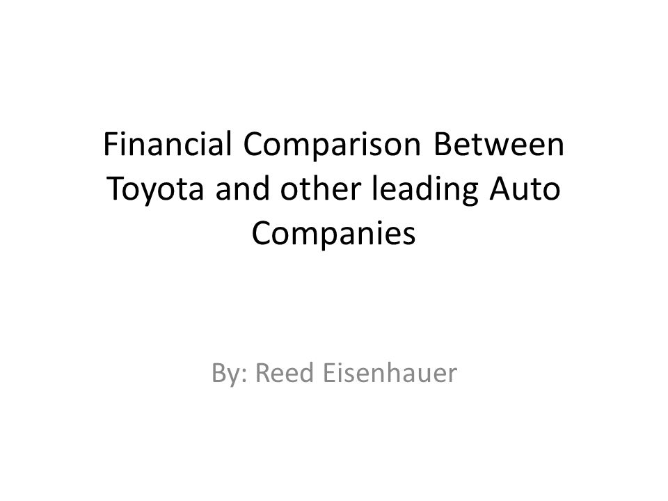 financial comparison between toyota and general motors The toyota group (トヨタグループ, toyota gurūpu) toyota financial services a joint venture between toyota and general motors (1984 to 2010.