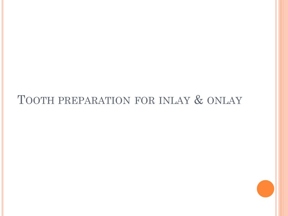 Tooth preparation for inlay & onlay