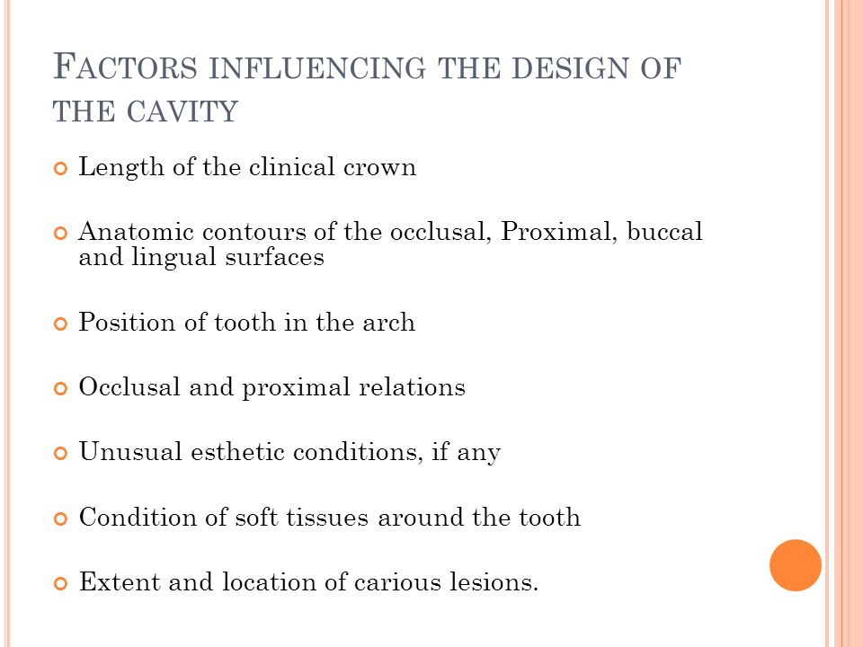 Factors influencing the design of the cavity