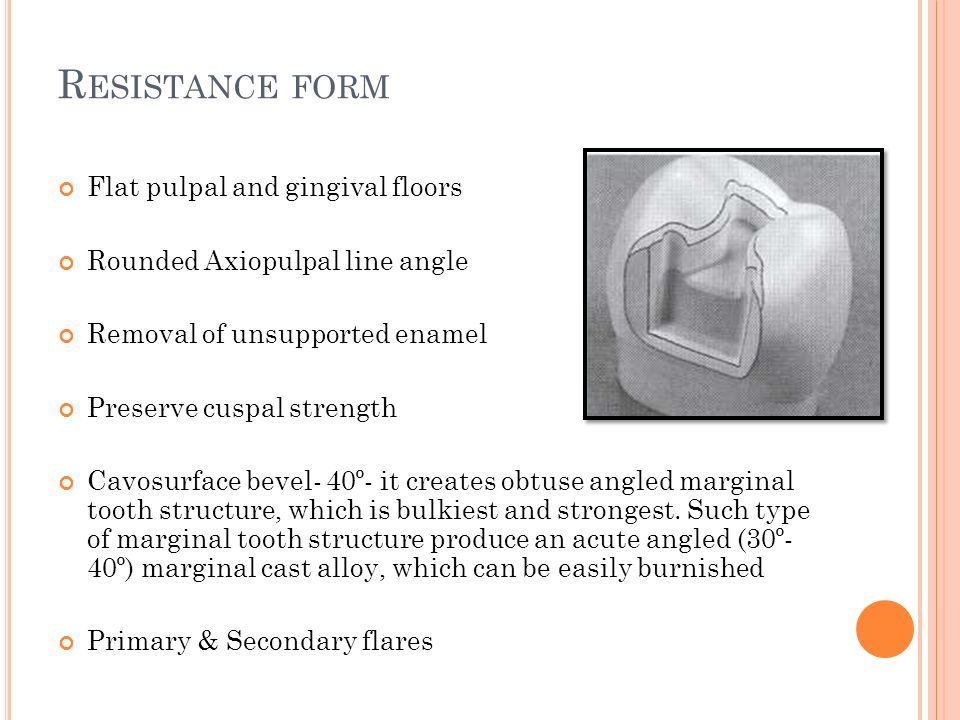 Resistance form Flat pulpal and gingival floors