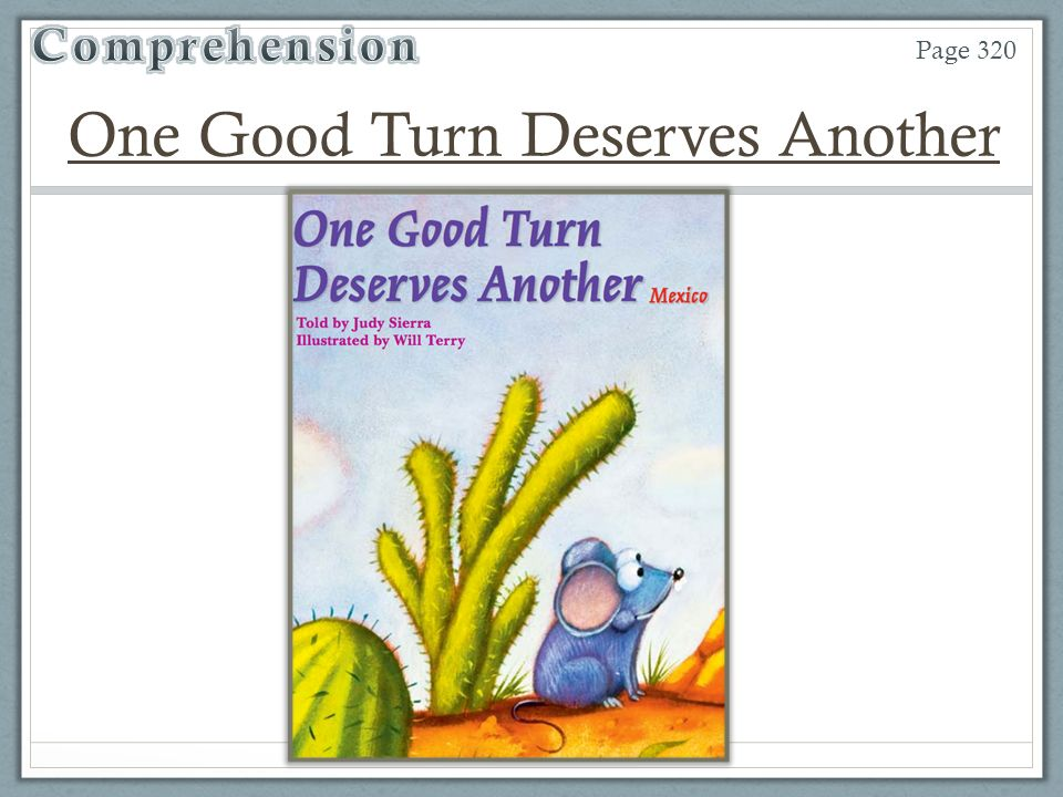 one good turn deserves another One good turn deserves another reading street invited audience members will follow you as you navigate and present people invited to a presentation do not need a prezi.