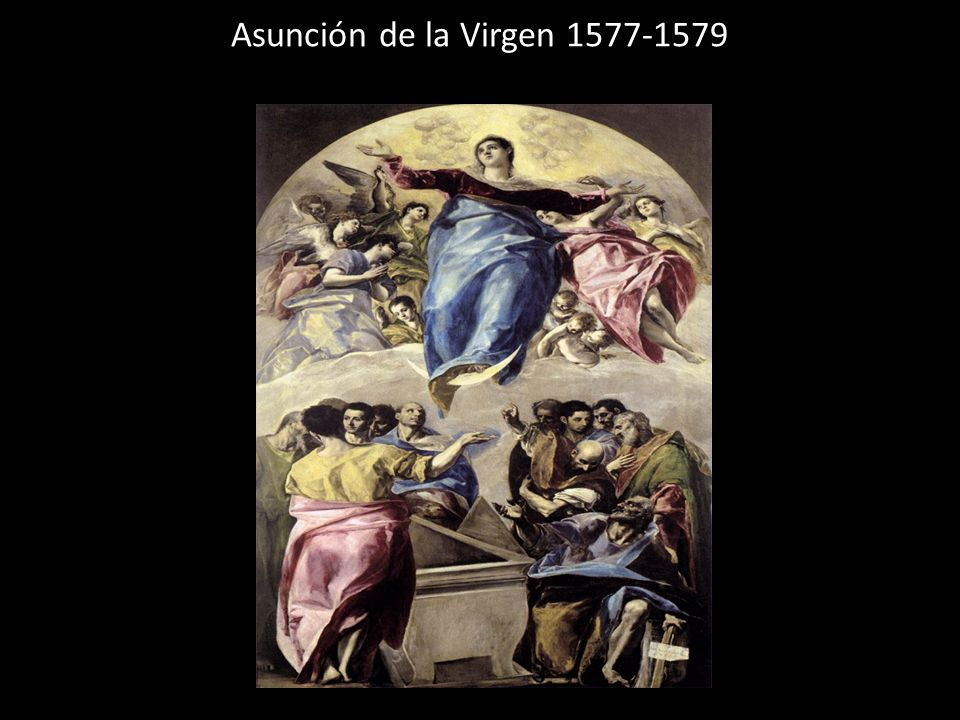 Asunción de la Virgen 1577-1579