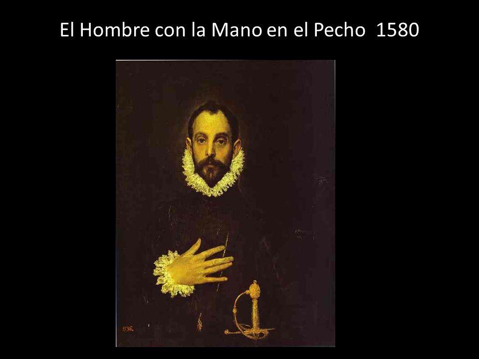 El Hombre con la Mano en el Pecho 1580