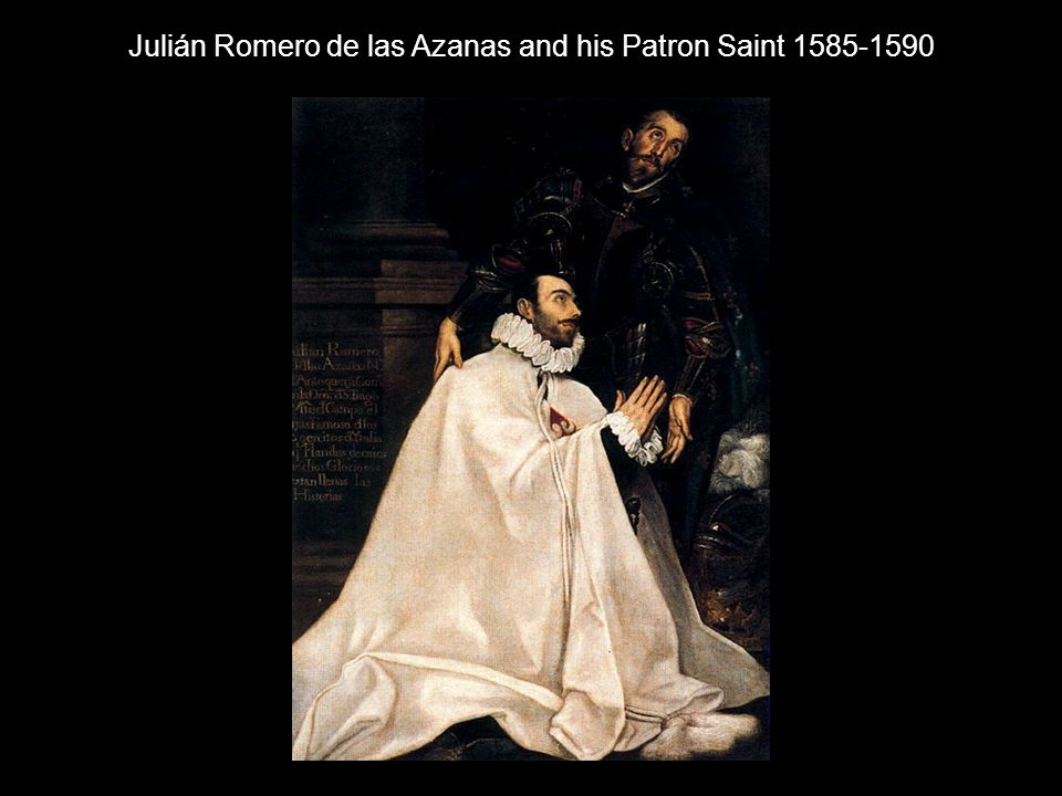 Julián Romero de las Azanas and his Patron Saint 1585-1590