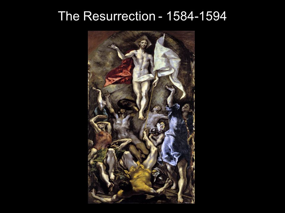The Resurrection - 1584-1594