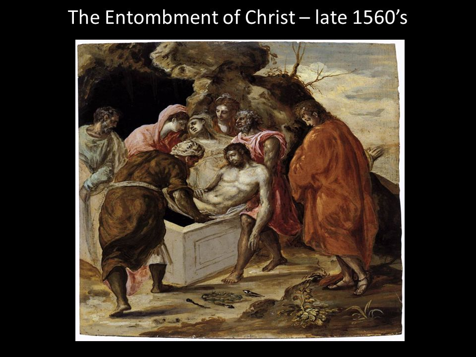 The Entombment of Christ – late 1560's