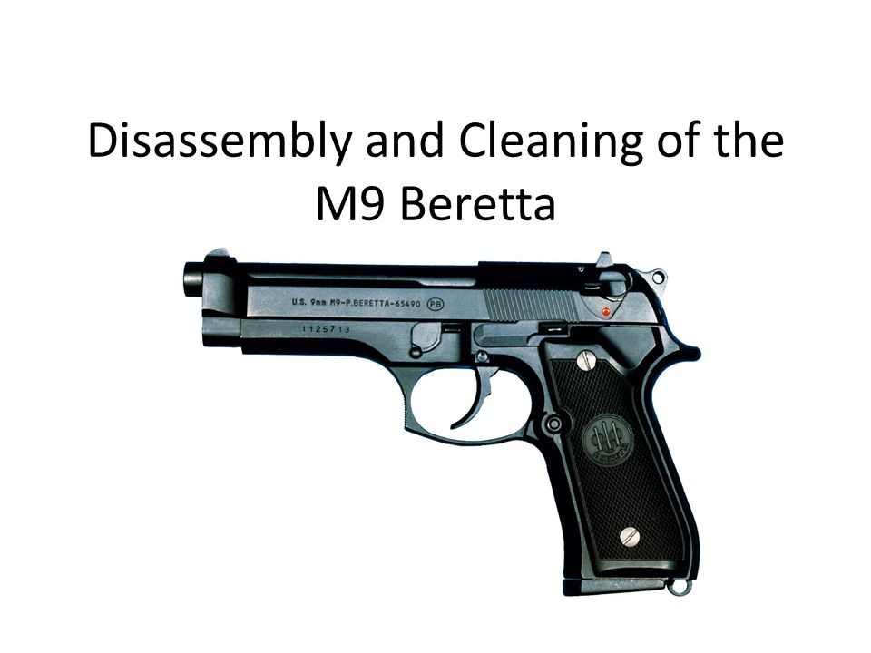 Disassembly and Cleaning of the M9 Beretta