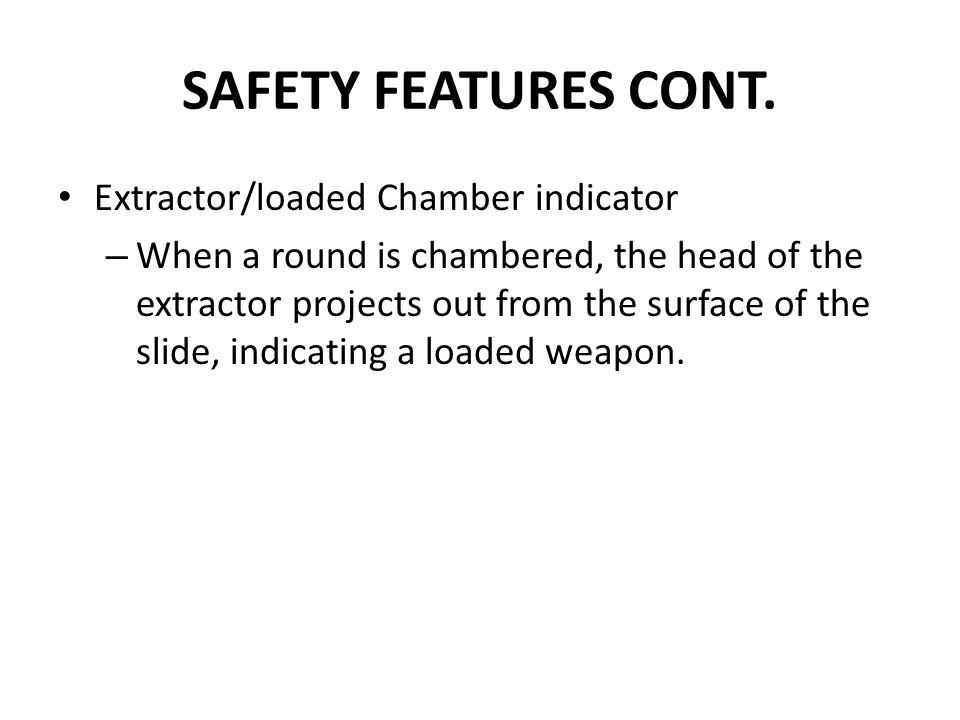 SAFETY FEATURES CONT. Extractor/loaded Chamber indicator