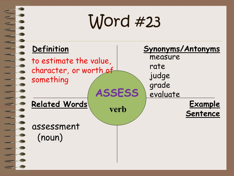 definition of assessment Definition of assessment: procedure used by government assessors to determine  the value of a property, or the income of a person or entity, in order to charge.