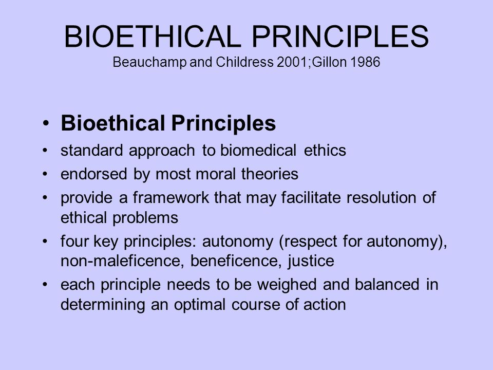 beauchamp and childress Here, i focus on beauchamp and childress's models in the fourth and fifth edition  of principles of biomedical ethics as well as on a revision that.