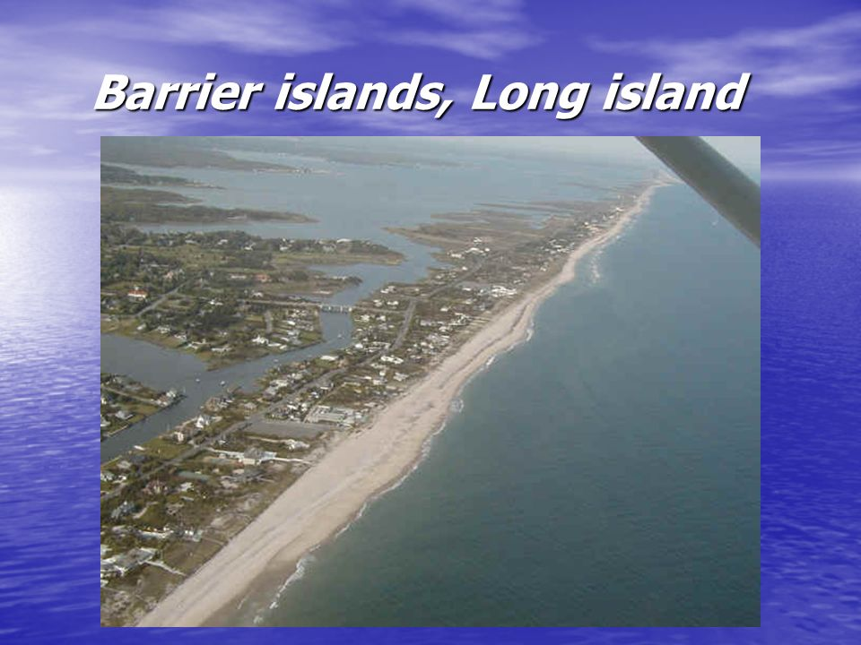 the erosion of long islands barrier beaches Long-term concerns remain about the effects on the region of sea-level rise, pollutants churned up by the storm within back-barrier estuaries, and the damage closer to shore, but in the near-term.