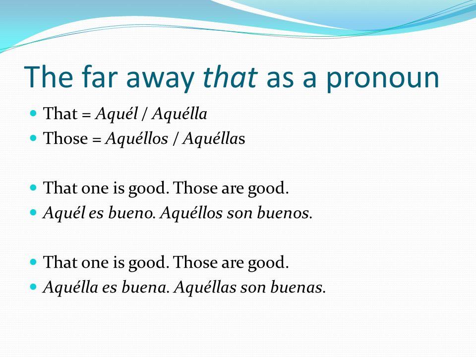 The far away that as a pronoun